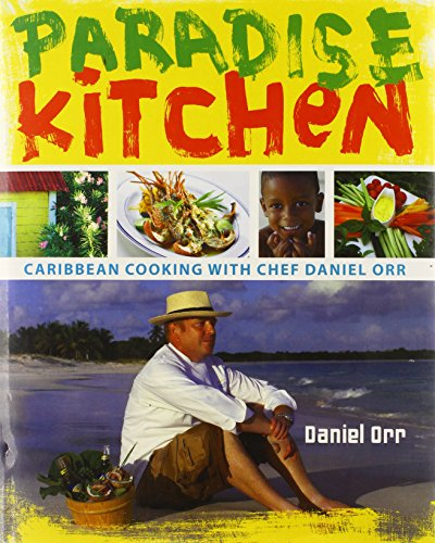 Paradise Kitchen (Paradise Kitchen: Caribbean Cooking with Chef Daniel Orr)