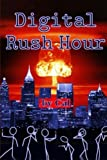 Digital Rush Hour: Distraction (1) (Volume 1)