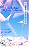 Fade To Grey (The Complete Four Part Series) (Cherish Desire Singles)