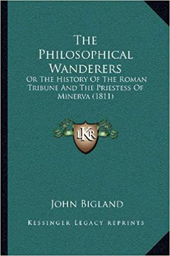 The Philosophical Wanderers: Or The History Of The Roman
