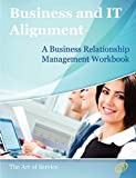 The Business Relationship Management Handbook - the Business Guide to Relationship management; the Essential Part of Any IT/Business Alignment Strategy, Ivanka Menken, 1742445853