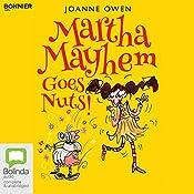 Martha Mayhem Goes Nuts!: Martha Mayhem, Book 2 | Joanne Owen