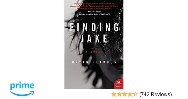 Finding Jake A Novel Bryan Reardon 9780062339515 Amazon Books