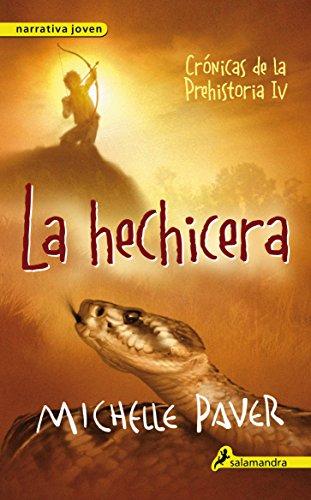 La hechicera. Cronicas de la prehistoria IV (Cronicas De La Prehistoria / Chronicles of Ancient Darkness) (Spanish Edition) [Michelle Paver] (Tapa Blanda)