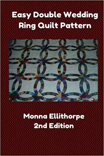 Easy Double Wedding Ring Quilt Pattern - 2nd Edition: Monna ...