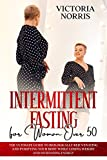 Intermittent Fasting for woman over 50: The