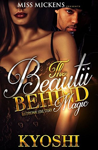 The Beautii Behind Magic: An Original Love Story