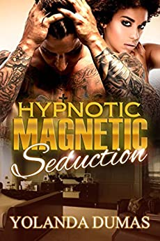 Hypnotic Magnetic Seduction by [Dumas, Yolanda]