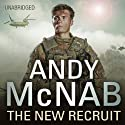 The New Recruit Audiobook by Andy McNab Narrated by Jack Hawkins