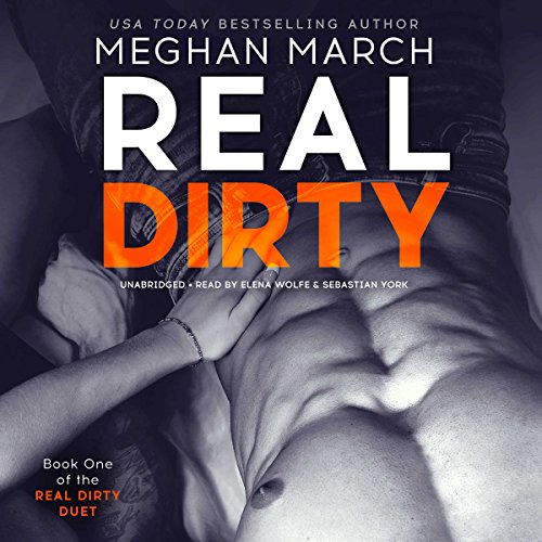 Real Dirty: The Real Dirty Duet, Book 1