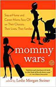 Mommy Wars  Stay-at-Home and Career Moms Face Off on Their Choices ... 3864b2303