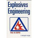 Explosives Engineering, Paul W. Cooper, 0471744999