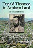 Front cover for the book Donald Thomson in Arnhem Land by Donald F. Thomson