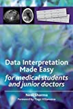Data Interpretation Made Easy: For Medical Students and Junior Doctors
