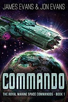 Commando (The Royal Marine Space Commandos Book 1) by [Evans, Jon, Evans, James]