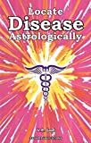Locate Disease Astrologically