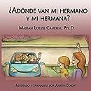 ¿Adónde van mi hermano y mi hermana?: Una historia para niños pequeños en familias mezcladas (Spanish Edition)