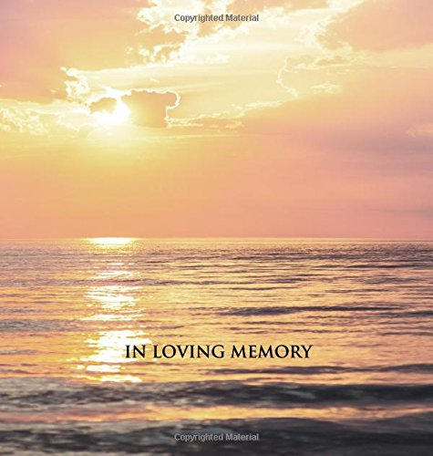 In Loving Memory Funeral Guest Book, Memorial Guest Book, Condolence Book, Remembrance Book for Funerals or Wake, Memorial Service Guest Book: A Cover with a Gloss Finish. Calm Sea Sunset.