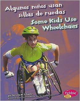 Algunos niños usan sillas de ruedas/Some Kids Use ...