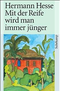 Bücher Allgemeine Kurzgeschichten Hermann Hesse Mit Der Reife Wird Man Immer Jünger Betrachtungen Und Gedichte.. Gut Verkaufen Auf Der Ganzen Welt