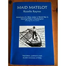 Maid Matelot: Adventures of a Wren Stoker in World War Two, Featuring D-day in Southampton