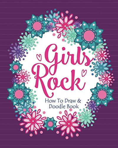 Girls Rock! - How To Draw and Doodle Book: An Activity Book for Girls and Children Ages 6, 7, 8, 9, 10, 11, and 12 Years Old]()