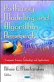 Pathway Modeling and Algorithm Research, Nikos E. Mastorakis, 1611227577