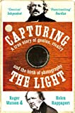 img - for Capturing the Light: The birth of photography book / textbook / text book