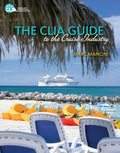 The CLIA Guide to the Cruise Industry by Brand: Cengage Learning