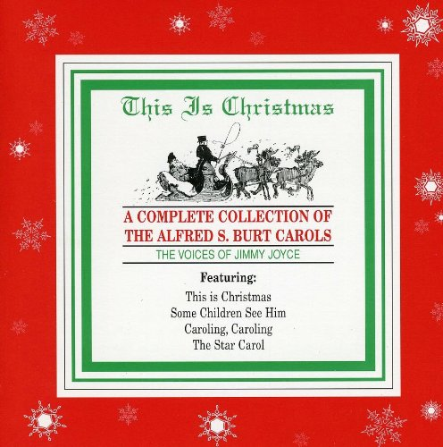 This Is Christmas: A Complete Collection of the Alfred S. Burt Carols