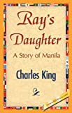 Ray's Daughter, Charles King, 1421847078