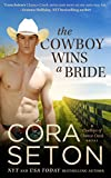 Front cover for the book The Cowboy Wins a Bride (The Cowboys of Chance Creek, #2) by Cora Seton