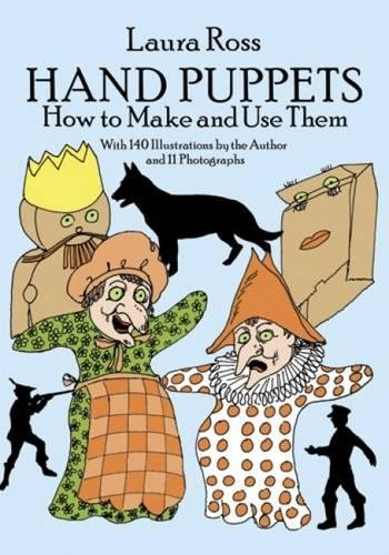 Hand Puppets: How to Make and Use Them (Dover Craft Books) -
