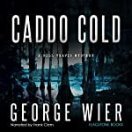 Caddo Cold: Bill Travis, Book 7 | George Wier
