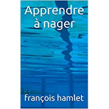 Apprendre à nager (French Edition)