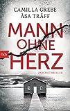 """""""Mann ohne Herz - Psychothriller (Psychotherapeutin Siri Bergmann ermittelt 4) (German Edition)"""" av Camilla Grebe"""