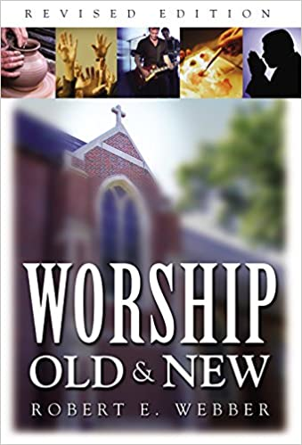 Worship Old and New: A Biblical, Historical, and Practical