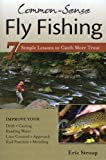 img - for Common-Sense Fly Fishing: 7 Simple Lessons to Catch More Trout book / textbook / text book