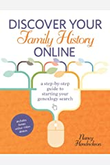 Discover Your Family History Online: A Step-by-Step Guide to Starting Your Genealogy Search Kindle Edition