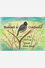 Babooli is Confused: A story of a Little Bulbul Bird (Bird Stories) (Volume 1) Paperback