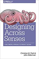 Designing Across Senses: A Multimodal Approach to Product Design Front Cover