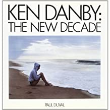 Ken Danby: The new decade