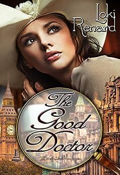 The Good Doctor by [Renard, Loki]