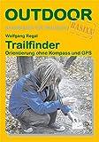 Trailfinder Orientierung ohne Kompass und GPS (Basiswissen für draußen, Band 120)