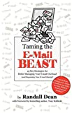 Taming the E-Mail Beast, Randall Dean, 0977202550