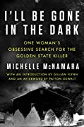 Introduction by Gillian FlynnAfterword by Patton Oswalt      A masterful true crime account of the Golden State Killer—the elusive serial rapist turned murderer who terrorized California for over a decade—from Michelle McNamara, the gifted jo...
