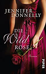 Die Wildrose: Roman (Rosen-Trilogie 3)