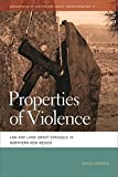 img - for Properties of Violence: Law and Land Grant Struggle in Northern New Mexico (Geographies of Justice and Social Transformation Ser.) by David Correia (2013-03-01) book / textbook / text book