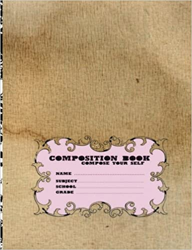 Composition Books: Composition Books School Compose Your Self Name Subject Grade 100 Page Education Studying Workbooks 2017 for Everyone Composition ... Compose Your Self (m27p100p) (Volume 2)