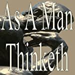 As a Man Thinketh | James Alan